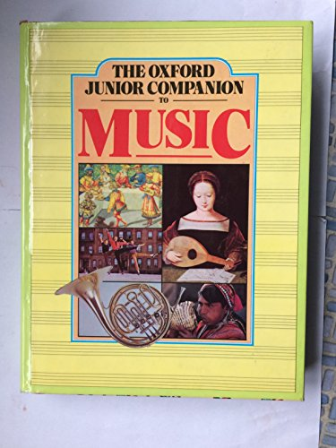 The Oxford Junior Companion to Music By Percy A. Scholes