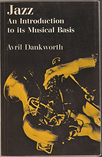 Jazz: An Introduction to Its Musical Basis By Avril Dankworth