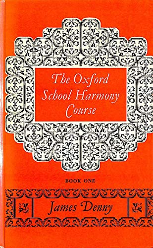 The Oxford School Harmony Course By J. Denny