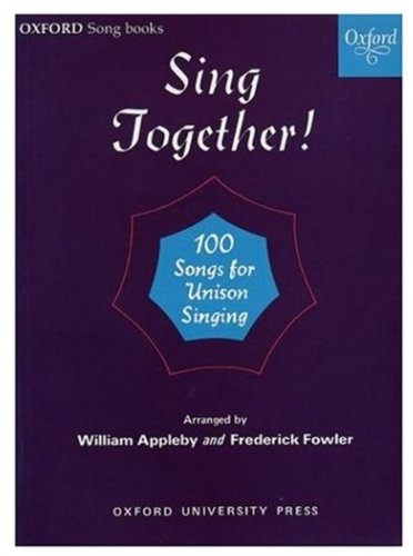 Sing Together!: Sing Together By Arranged by (music) William Appleby