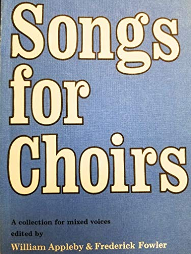 Songs for Choirs By William Appleby
