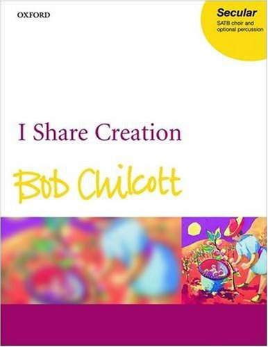 I share creation By By (composer) Bob Chilcott