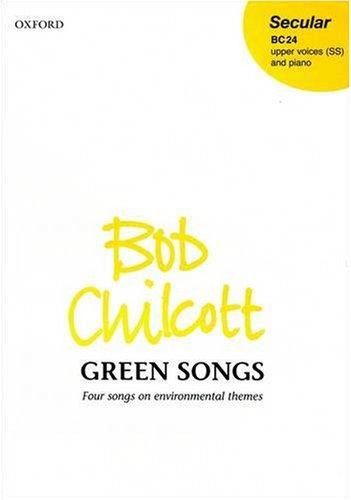 Green Songs By Bob Chilcott