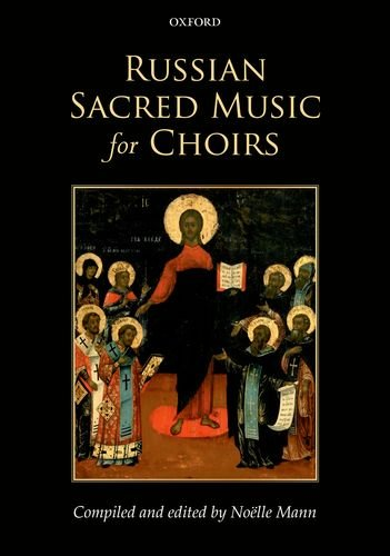 Russian Sacred Music for Choirs By Edited by Noelle Mann