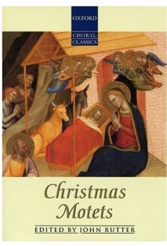 Christmas Motets By Edited by John Rutter