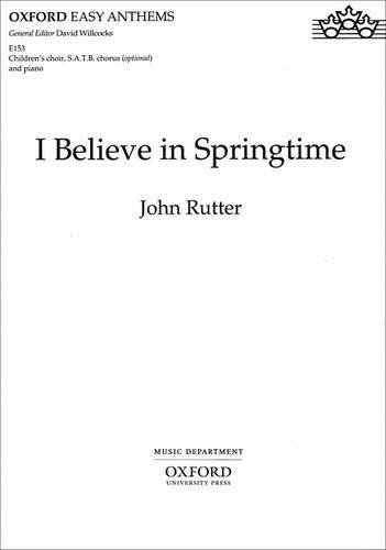I believe in springtime By By (composer) John Rutter