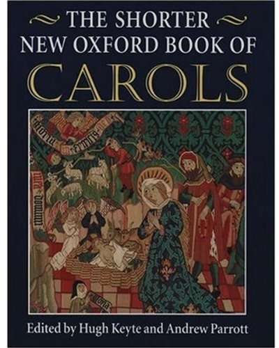 The Shorter New Oxford Book of Carols By Edited by Hugh Keyte