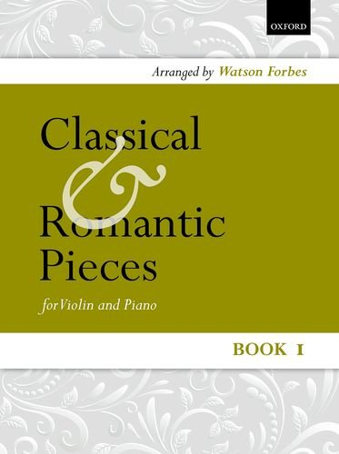 Classical and Romantic Pieces for Violin Book 1 By (music) Watson Forbes