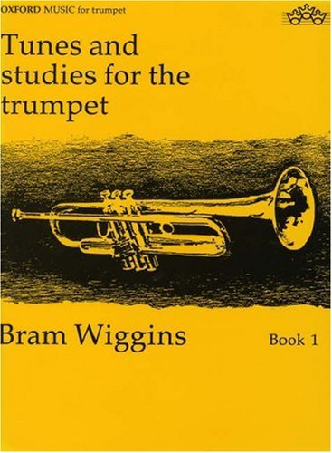 First Tunes and Studies for the Trumpet By By (composer) Bram Wiggins