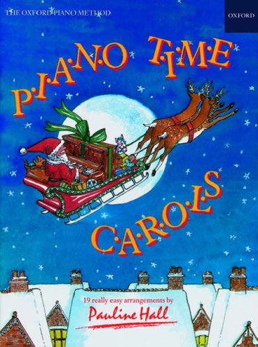 Piano Time Carols - The Oxford Piano Method [Sheet Music] By (composer) Pauline Hall
