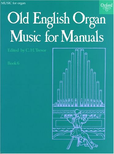Old English Organ Music for Manuals Book 6 By Edited by C. H. Trevor