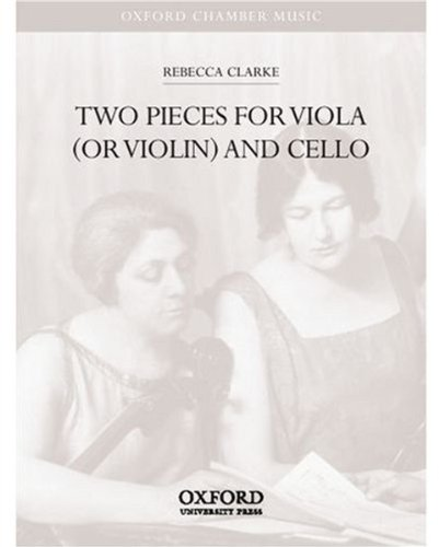 Two Pieces for viola (or violin) and cello By Rebecca Clarke