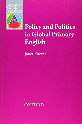 Policy and Politics in Global Primary English By Janet Enever