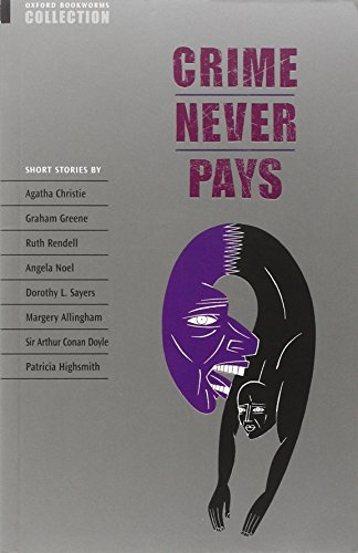 Oxford Bookworms Collection: Crime Never Pays By Edited by Clare West