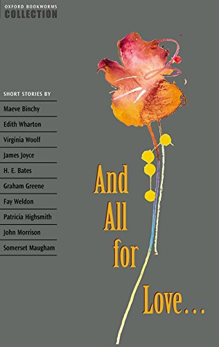 Oxford Bookworms Collection: And All for Love...: Short Stories (Oxford Bookworms ELT) Edited by Diane Mowat
