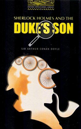 Sherlock Holmes and the Duke's Son By Sir Arthur Conan Doyle