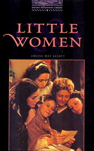 The Oxford Bookworms Library: Stage 4: 1,400 Headwords: Little Women (Oxford Bookworms ELT) By Louisa May Alcott