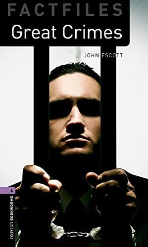 Oxford Bookworms Library Factfiles: Level 4:: Great Crimes by John Escott