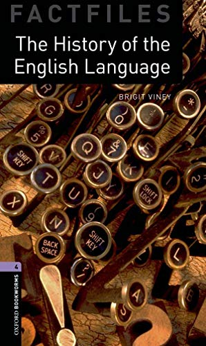 Oxford Bookworms Library Factfiles: Level 4:: The History of the English Language By Brigit Viney