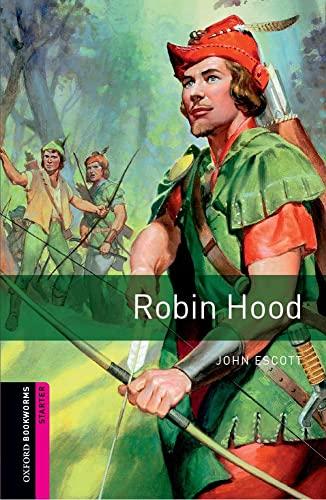 Oxford Bookworms Library: Starter Level:: Robin Hood By John Escott