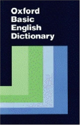 Oxford Basic English Dictionary By Edited by Shirley Burridge