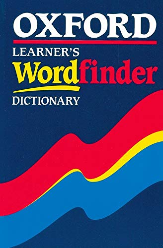 Oxford Learner's Wordfinder Dictionary (Oxford Dictionaries) By Hugh Trappes-Lomax (Lecturer in Applied Linguistics, Institute of Applied Language Studies, University of Edinburgh)