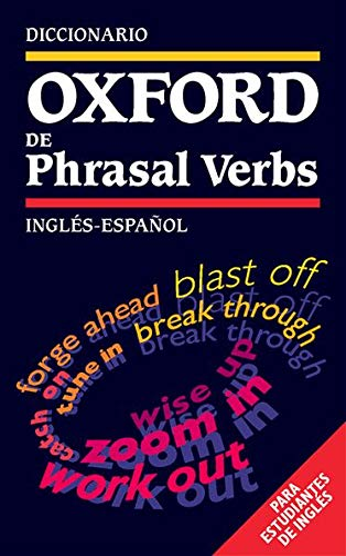 Diccionario Oxford de Phrasal Verbs (para Estudiantes de Ingles) By Angeles Perez Alonso