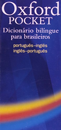 Oxford Pocket Dicionário bilíngue para brasileiros: Handy compact bilingual dictionary specifically written for Brazilian learners of English: Portugues-Ingles/ Ingles-Portugues