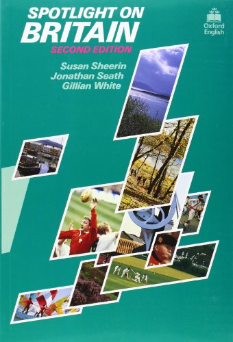 Spotlight on Britain (Oxford English) By Susan Sheerin