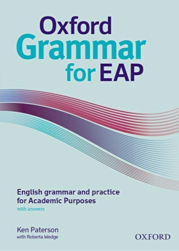 Oxford Grammar for EAP: English grammar and practice for Academic Purposes By Ken Paterson