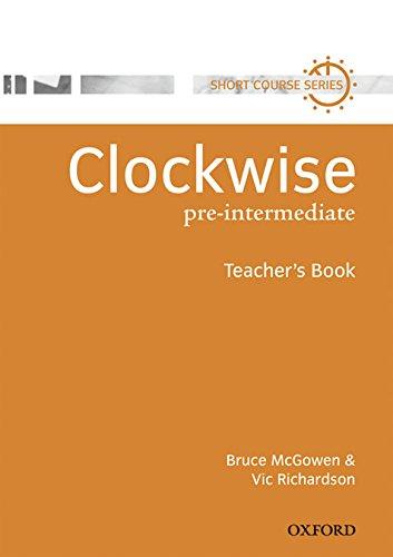 Clockwise: Pre-Intermediate: Teacher's Book By Bruce McGowen