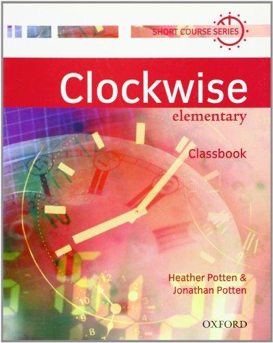 Clockwise: Elementary: Classbook: Classbook Elementary level By Heather Potten