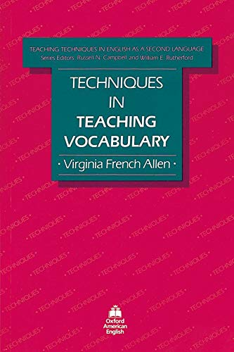 Techniques in Teaching Vocabulary (Teaching Techniques: Eng Second Language) By Virginia French Allen