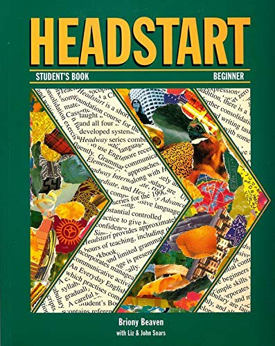 Headstart: Student's Book (Beginners: Headway Series) By Briony Beaven