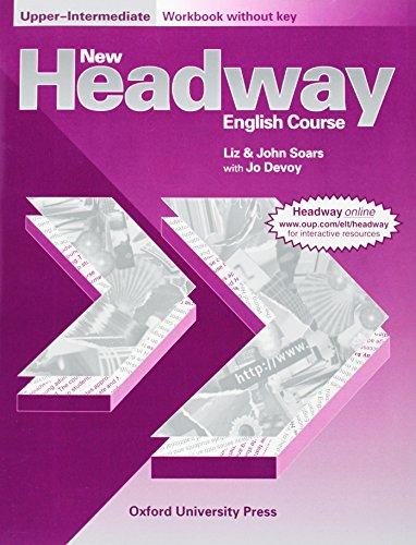 New Headway: Upper-Intermediate: Workbook (without Key) By John and Liz Soars