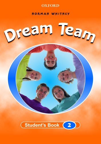 Dream Team 2: Student's Book: Student's Book Level 2 by Norman Whitney