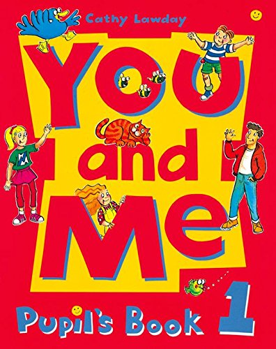 You and Me: 1: Pupil's Book By Cathy Lawday