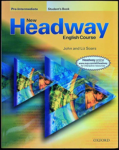 New Headway: Pre-Intermediate: Student's Book: Student's Book Pre-intermediate lev By John Soars