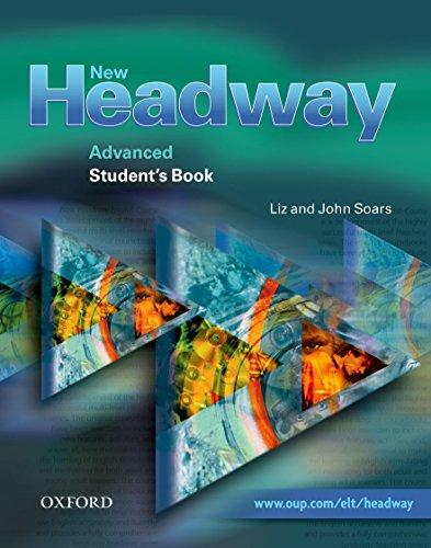 New Headway: Advanced: Student's Book: Six-level general English course: Student's Book Advanced level By Liz Soars