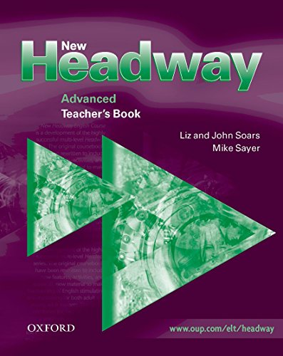 New Headway: Advanced: Teacher's Book: Six-level general English course by Liz Soars