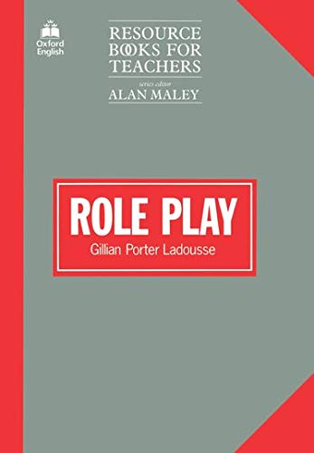 Role Play (Resource Books for Teachers) By Gillian Porter Ladousse