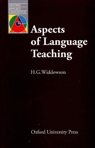 Aspects of Language Teaching By H. G. Widdowson (Professor of English for Speakers of Other Languages, Institute of Education, University of London)