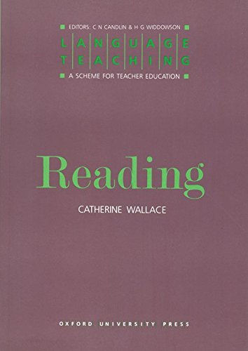 Reading: A Scheme for Teacher Education (Language Teaching: A Scheme for Teacher Education) By Catherine Wallace