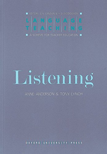 Listening (Language Teaching: A Scheme for Teacher Education) By Tony Lynch (Lecturer at the Institute for Applied Language Studies, University of Edinburgh Centre, Adelaide)