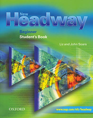 New Headway: Beginner: Student's Book by John Soars