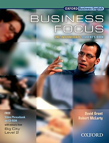 Business Focus Pre-Intermediate: Student's Book with CD-ROM Pack: Student's Book Pre-intermediate lev By David Grant