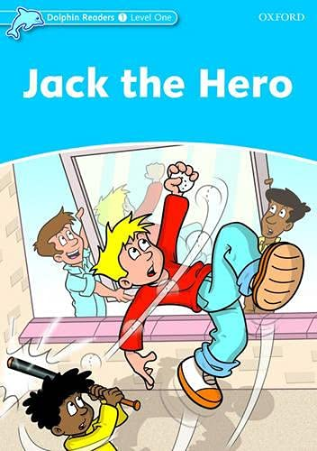 Dolphin Readers Level 1: Jack the Hero By Christine Lindop