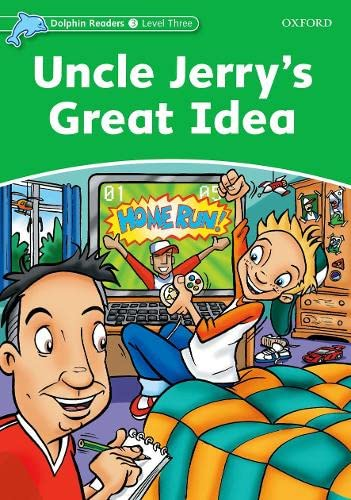 Dolphin Readers Level 3: Uncle Jerry's Great Idea By Norma Shapiro