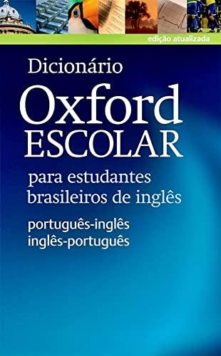 Dicionario Oxford Escolar para estudantes brasileiros de ingles (Portugues-Ingles / Ingles-Portugues) By Vários Autores