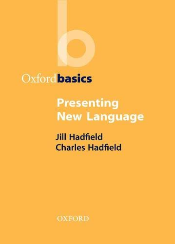 Presenting New Language (Oxford Basics) By Jill Hadfield